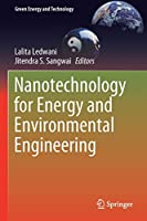 Nanotechnology for Energy and Environmental Engineering (Green Energy and Technology)