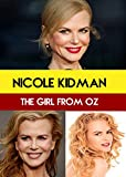 Nicole Kidman: The Girl From Oz