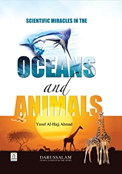 Scientific Miracles in The Oceans and Animals by [Darussalam Publishers, Yusuf Al Hajj Ahmad]