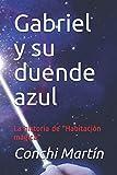 """Gabriel y su duende azul: La historia de """"Habitación mágica"""""""
