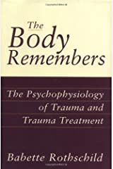 The Body Remembers Continuing Education Test: The Psychophysiology of Trauma & Trauma Treatment Loose Leaf