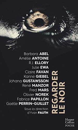 Regarder le noir: Douze grands noms du thriller dans un recueil renfermant une expérience exceptionnelle de lecture
