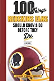 100 Things Redskins Fans Should Know & Do Before They Die (100 Things Sports Fans Should Know...)