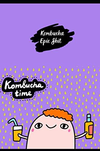 Drink Kombucha - Kombucha DIY: Kombucha Fermentation Journal. Journal For Home Brewing, Track & Record Your Kombucha Home Brews. Brew Log Book