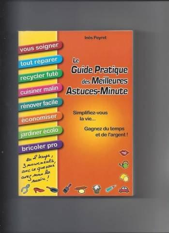 Le guide pratique des meilleures astuces-minute