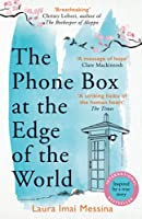 The Phone Box at the Edge of the World: An unforgettable, moving novel of loss, love and hope, inspired by true events