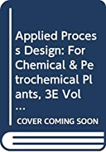 Applied Process Design: For Chemical & Petrochemical Plants, 3E Vol 3 (In 3 Vols. Set Price Rs. 9995.00)