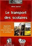 Le transport des scolaires - Approche technique, organisationnelle et juridique