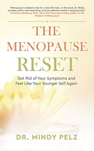 Menopause Reset: Get Rid of Your Symptoms and Feel Like Your Younger Self Again