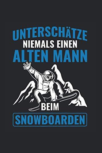 Unterschätze Niemals Einen Alten Mann Beim Snowboarden: Snowboard Notizbuch, Wintersport Geschkidee für den Snowboarder (Gepunktet, Dot Grid, 120 Seiten, ca. DIN A5)