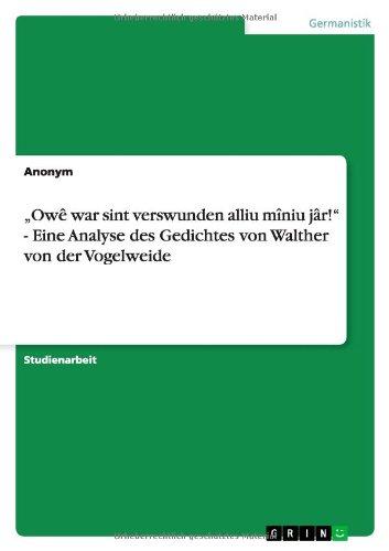 Ow War Sint Verswunden Alliu M Niu J R! - Eine Analyse Des Gedichtes Von Walther Von Der Vogelweide
