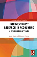 Interventionist Research in Accounting: A Methodological Approach (Routledge Studies in Accounting)