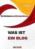 Was ist ein blog ?: Die Strukturen und Kompositionen (German Edition)