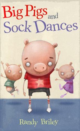 Big Pigs and Sock Dances (English Edition)