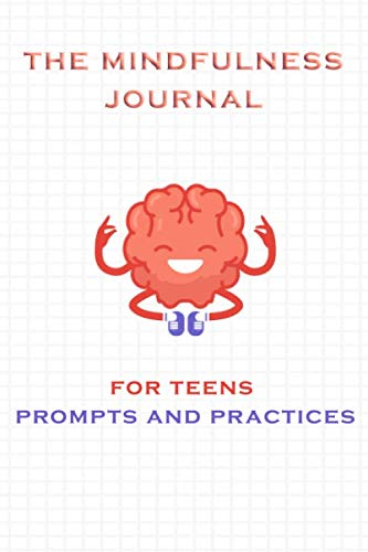 mindfulness journal prompts for teens: anti anxiety writing prompt journal self help for anxiety and depression