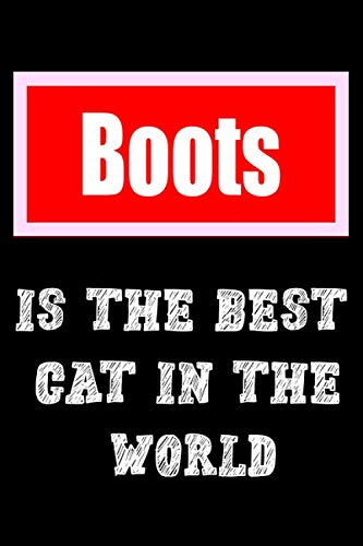 Boots is the best cat in the world: A Cat health Logbook To track your cat Medications and Medical visits, high quality cover and (6 x 9) inches in size - 120 pages -