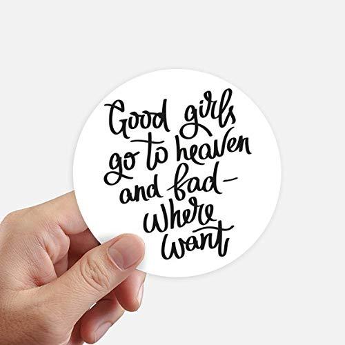 DIYthinker Good Girls Go to Heaven et Bad Ou Autocollants 10CM Mur Valise pour Ordinateur Portable Motobike Decal 8Pcs diamètre 10cm Multicolor