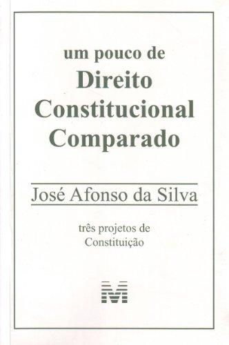 Um pouco de direito constitucional comparado - 1 ed./2009: Três Projetos de Constituição