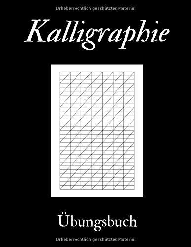 Kalligraphie Übungsbuch: Kalligraphie-Übungsheft mit Kalligrafie Papier. 120 Seiten Notizbuch für Hand Lettering und Kalligrafie. Zum Üben von schönen Buchstaben