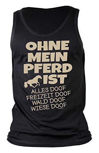 Pferde Herren Sprüche Träger-Shirt - T-Shirt Mann Reiter : Ohne Mein Pferd ist Alles doof - Männer Shirt Reitsport Gr: XL