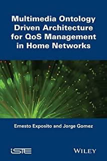Multimedia Ontology Driven Architecture for QoS Management in Home Networks (Focus Series)