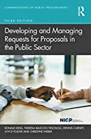 Developing and Managing Requests for Proposals in the Public Sector (Cornerstones of Public Procurement)
