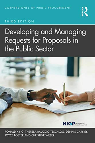 Compare Textbook Prices for Developing and Managing Requests for Proposals in the Public Sector Cornerstones of Public Procurement 3 Edition ISBN 9780367520311 by Bauccio-Teschlog, Theresa,Carney, Dennis,Foster, Joyce,King, Ronald,Weber, Christine