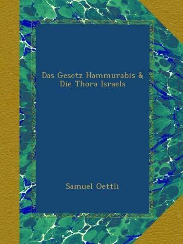 Das Gesetz Hammurabis & Die Thora Israels
