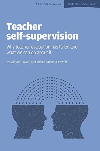 Teacher Self-Supervision: Why teacher evaluation has failed and what we can do about it -  Powell, William, Teacher's Edition, Paperback