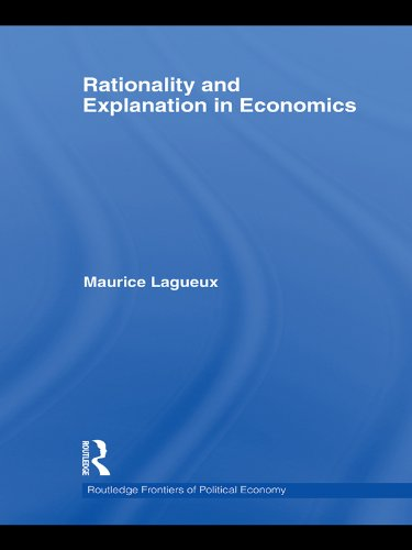 Rationality and Explanation in Economics (English Edition)
