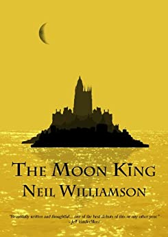 The Moon King by [Neil Williamson]