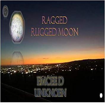 Ragged Rugged Moon