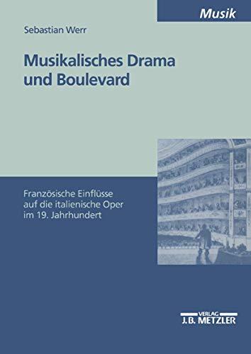 Musikalisches Drama und Boulevard: Französische Einflüsse auf die italienische Oper im 19. Jahrhundert (M & P Schriftenreihe Feur Wissenschaft Und Forschung)