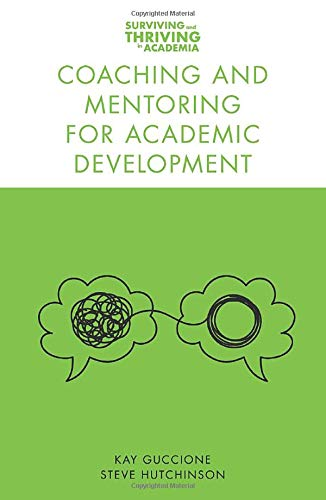 Compare Textbook Prices for Coaching and Mentoring for Academic Development Surviving and Thriving in Academia  ISBN 9781789739107 by Kay Guccione,Steve Hutchinson