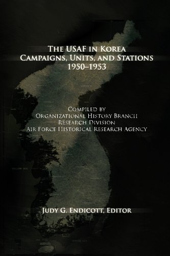 The USAF in Korea: Campaigns, Units and Stations 1950-1953