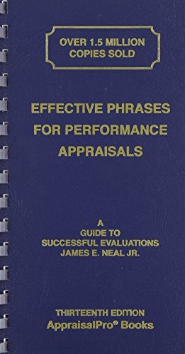 Compare Textbook Prices for Effective Phrases for Performance Appraisals: A Guide to Successful Evaluations Neal, Effective Phrases for Peformance Appraisals 13th ed. Edition ISBN 9781882423132 by Neal Jr, James E