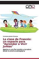 """La clase de Francés: un espacio para """"Aprender a Vivir Juntos"""""""