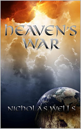 Apocalipsis Parte Final. Heaven´s War. (Apocalipsis de Nicholas Wells nº 1)