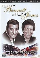 Legends In Concert / Tony Bennett & Tom Jones - Atlantic Crossing