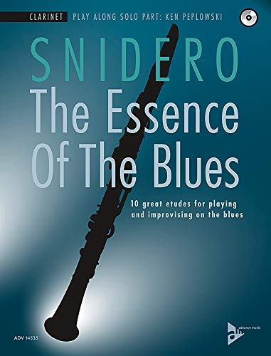 The Essence Of The Blues: 10 great etudes for playing and improvising on the blues. Klarinette in B. Ausgabe mit CD.