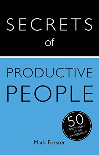 Secrets of Productive People: 50 Techniques To Get Things Done (Teach Yourself) (English Edition)