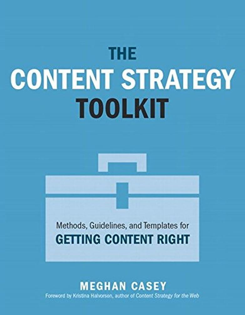 修理工おじいちゃん準備したThe Content Strategy Toolkit: Methods, Guidelines, and Templates for Getting Content Right (Voices That Matter) (English Edition)