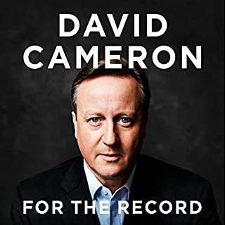 For the Record                   By:                                                                                                                                 David Cameron                               Narrated by:                                                                                                                                 David Cameron                      Length: 33 hrs and 20 mins     Not rated yet     Overall 0.0