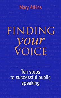 [Mary Atkins]のFinding Your Voice: Ten Steps to Successful Public Speaking (English Edition)