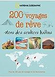 200 voyages de rêve - Hors des sentiers battus