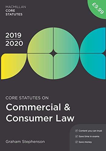 Core Statutes on Commercial & Consumer Law 2019-20 (Macmillan Core Statutes)