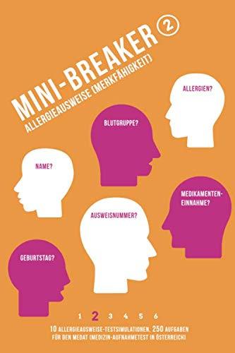 Mini-Breaker, Band 2: Gedächtnis- und Merkfähigkeit (Allergieausweise): 15 MedAT-Testsimulationen (225 Aufgaben) (Mini-Breaker MedAT Buchreihe, Band 2)