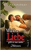 Wahre Liebe gibt es nur unter Männern: Band 2 (German Edition)