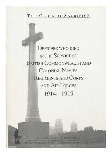 Officers Who Died in the Service of the British Commonwealth and Colonial Navies, Regiments and Corps and Air Forces (v. 3) (The Cross of Sacrifice)
