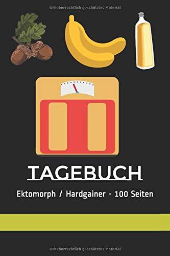 Tagebuch - Ektomorph / Hardgainer - 100 Seiten: Mit vorgefertigten Tabellen zur Dokumentation von Mahlzeiten und Kalorien